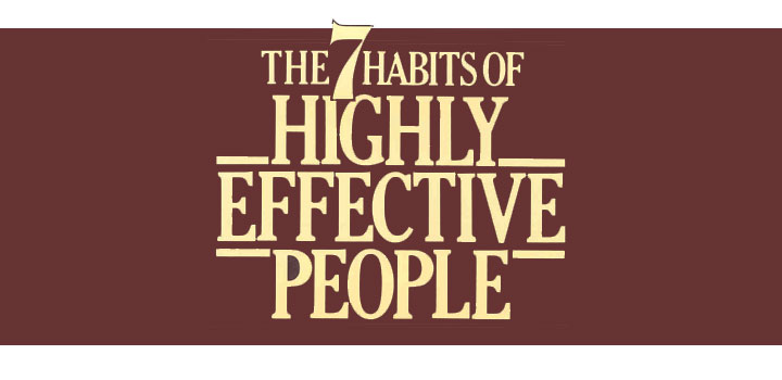 The 7 Habits of Highly Effective People (1. Private Victory)